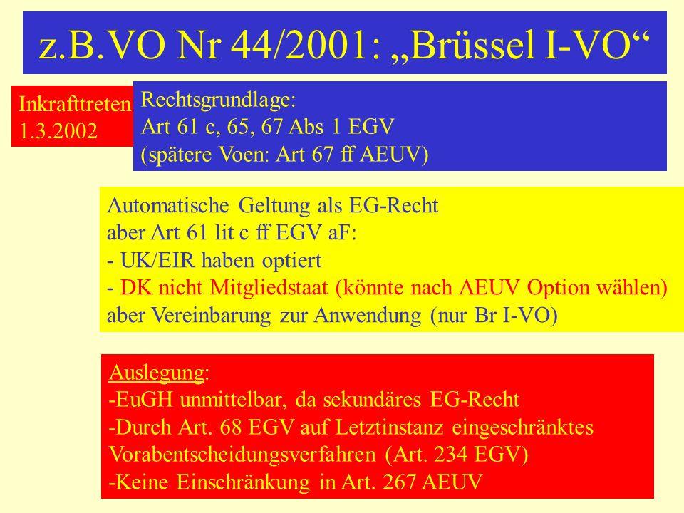 Anerkennung und Vollstreckung: Brüssel I-VO Inzidentanerkennung aller Entscheidungen aus Mitgliedstaat Art 33 Abs 1VO Ausnahme: Verfahren nach Art 33 Abs 2 VO Art 32 VO: - Bezeichnung unerheblich - nur Sachentscheidungen - nicht prozessleitende - nicht Anerkennungsentscheidungen - vollstreckbare Urkunden: Art 587VO intertemporal Art 66 VO - nur für Verfahren, die eingeleitet sind nach Inkrafttreten in Ursprungs- und Anerkennungsstaat - oder Zuständigkeit des Ursprungsgerichts nach zur Brüssel I-VO kompatiblen Regeln Oder Entscheidung nach Brüssel I-VO, aber bei Verfahrensbeginn EuGVÜ oder Lugano in beiden Staaten in Kraft