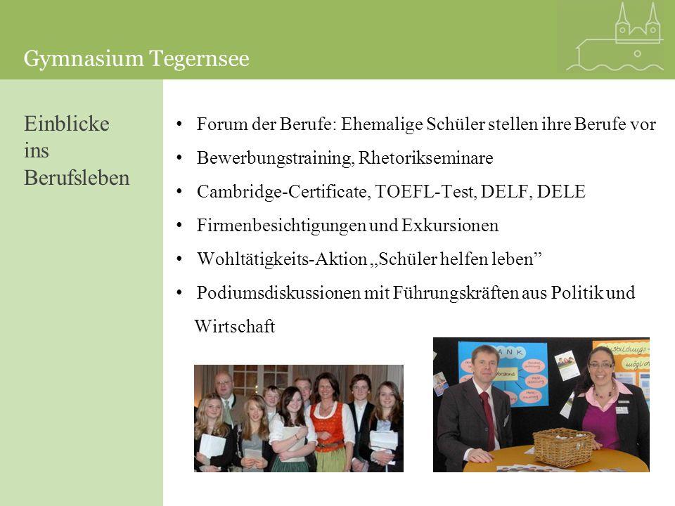 Gymnasium Tegernsee Einblicke ins Berufsleben Forum der Berufe: Ehemalige Schüler stellen ihre Berufe vor Bewerbungstraining, Rhetorikseminare Cambrid