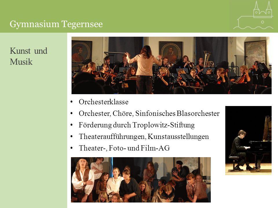 Gymnasium Tegernsee Orchesterklasse Orchester, Chöre, Sinfonisches Blasorchester Förderung durch Troplowitz-Stiftung Theateraufführungen, Kunstausstel