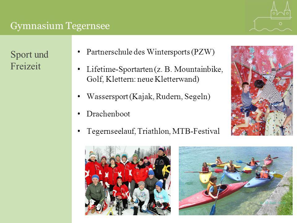 Gymnasium Tegernsee Partnerschule des Wintersports (PZW) Lifetime-Sportarten (z. B. Mountainbike, Golf, Klettern: neue Kletterwand) Wassersport (Kajak