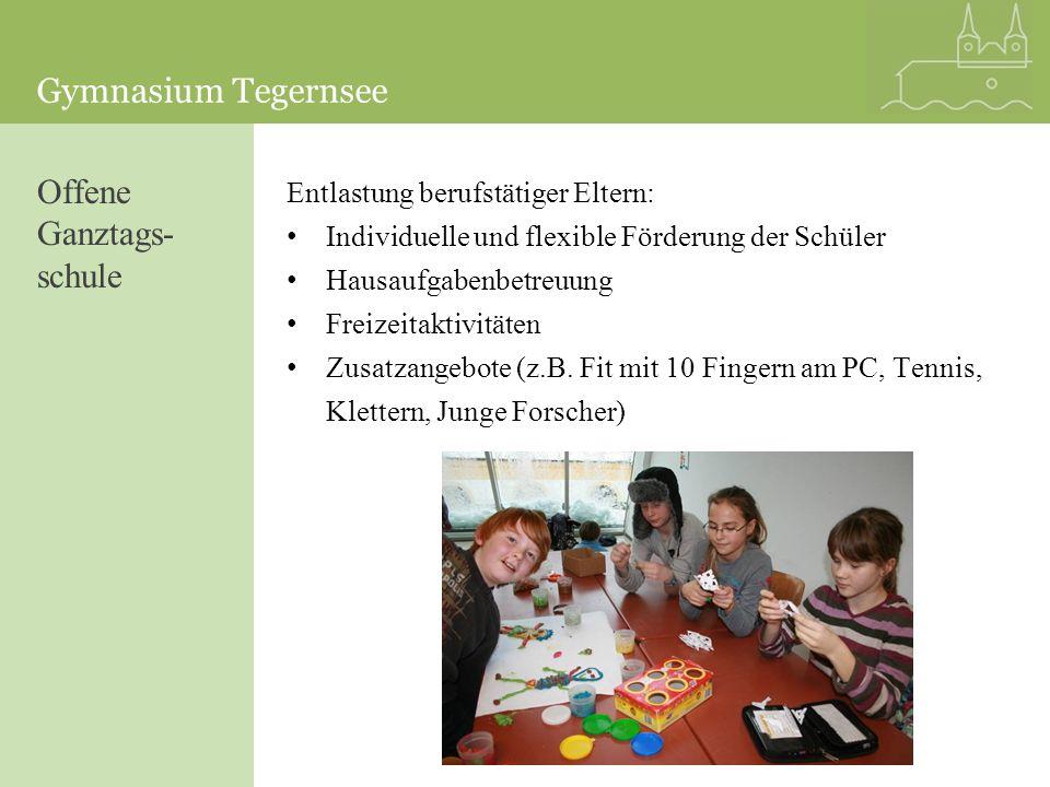 Gymnasium Tegernsee Offene Ganztags- schule Entlastung berufstätiger Eltern: Individuelle und flexible Förderung der Schüler Hausaufgabenbetreuung Fre