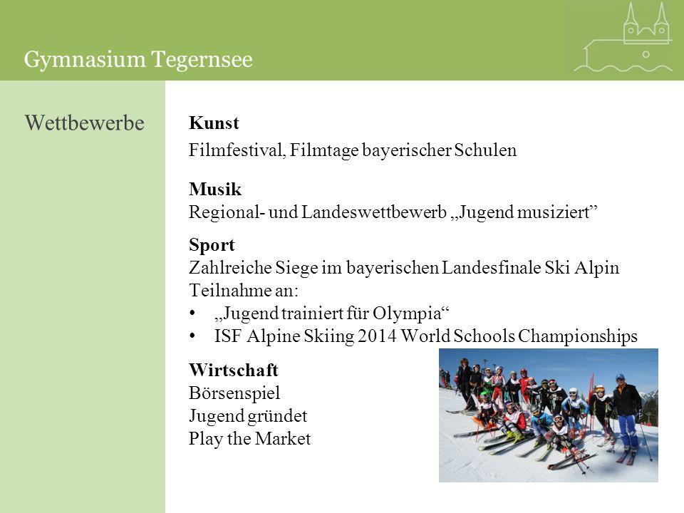 Gymnasium Tegernsee Wettbewerbe Kunst Filmfestival, Filmtage bayerischer Schulen Musik Regional- und Landeswettbewerb Jugend musiziert Sport Zahlreich