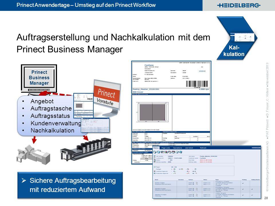 © Heidelberger Druckmaschinen AG Prinect Anwendertage – Umstieg auf den Prinect Workflow Auftragserstellung und Nachkalkulation mit dem Prinect Busine