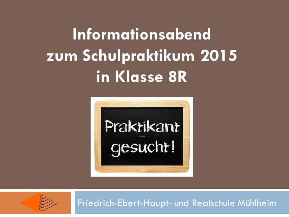 Informationsabend zum Schulpraktikum 2015 in Klasse 8R Friedrich-Ebert-Haupt- und Realschule Mühlheim