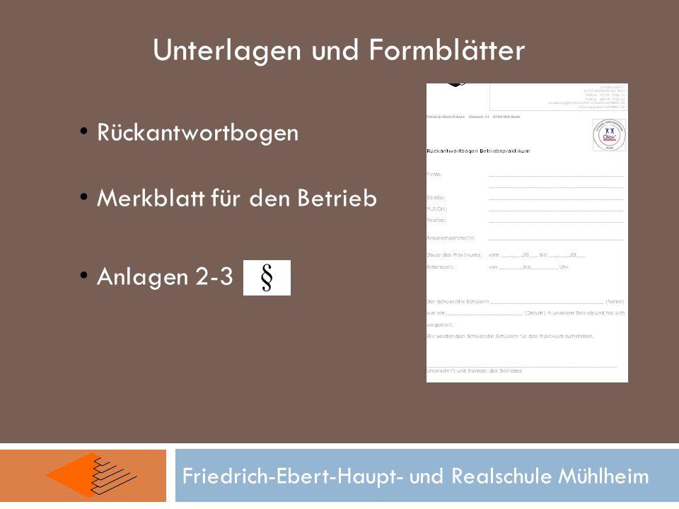 Friedrich-Ebert-Haupt- und Realschule Mühlheim Unterlagen und Formblätter Rückantwortbogen Merkblatt für den Betrieb Anlagen 2-3