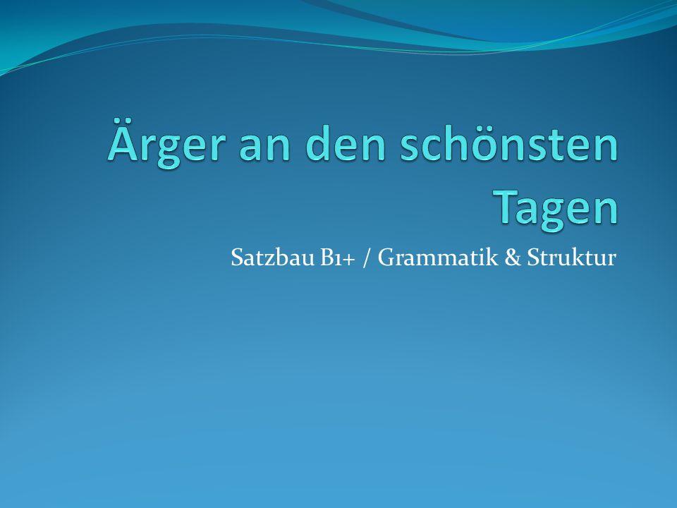 Satzbau B1+ / Grammatik & Struktur