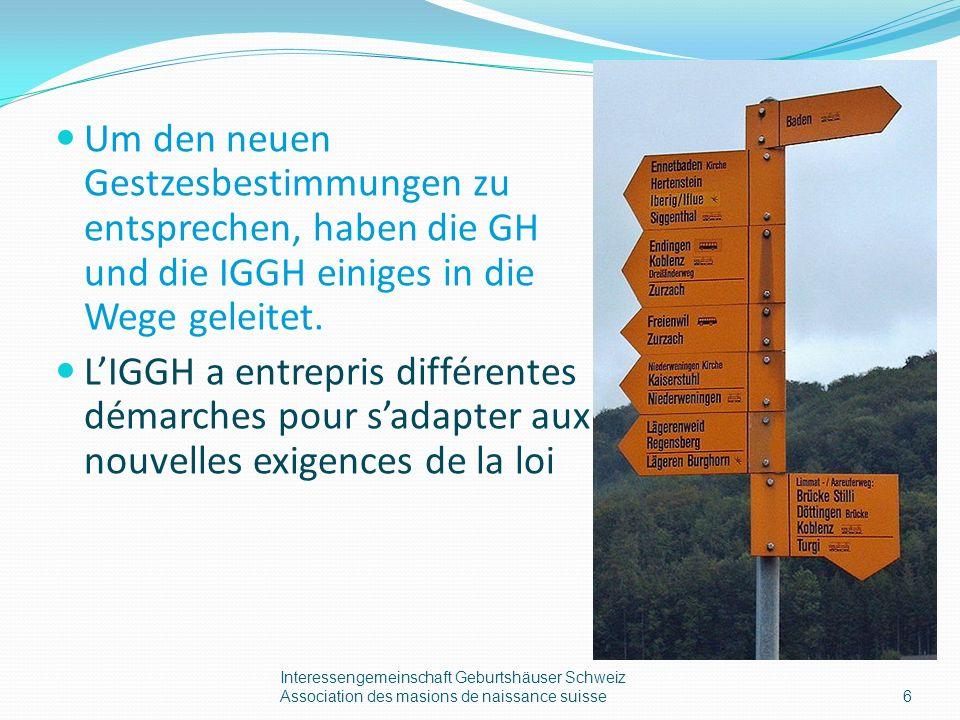 Um den neuen Gestzesbestimmungen zu entsprechen, haben die GH und die IGGH einiges in die Wege geleitet.