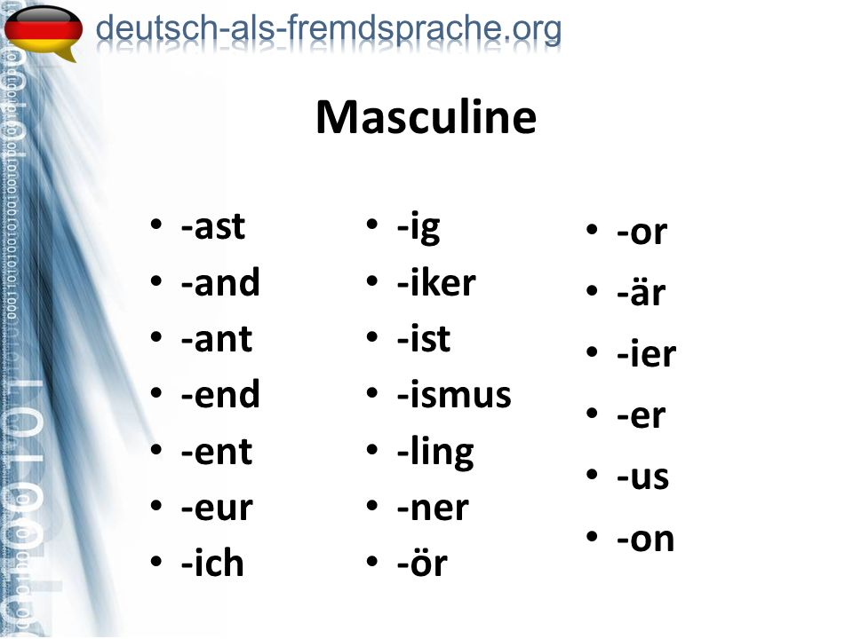 -ast -and -ant -end -ent -eur -ich Masculine -ig -iker -ist -ismus -ling -ner -ör -or -är -ier -er -us -on