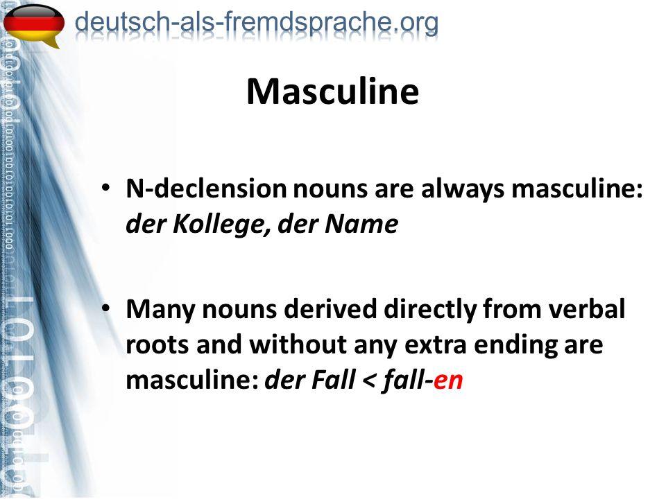 der Partner der Einkauf der Freitag der Student der Beruf der Mittag der Regen Exercise: Why masculine.