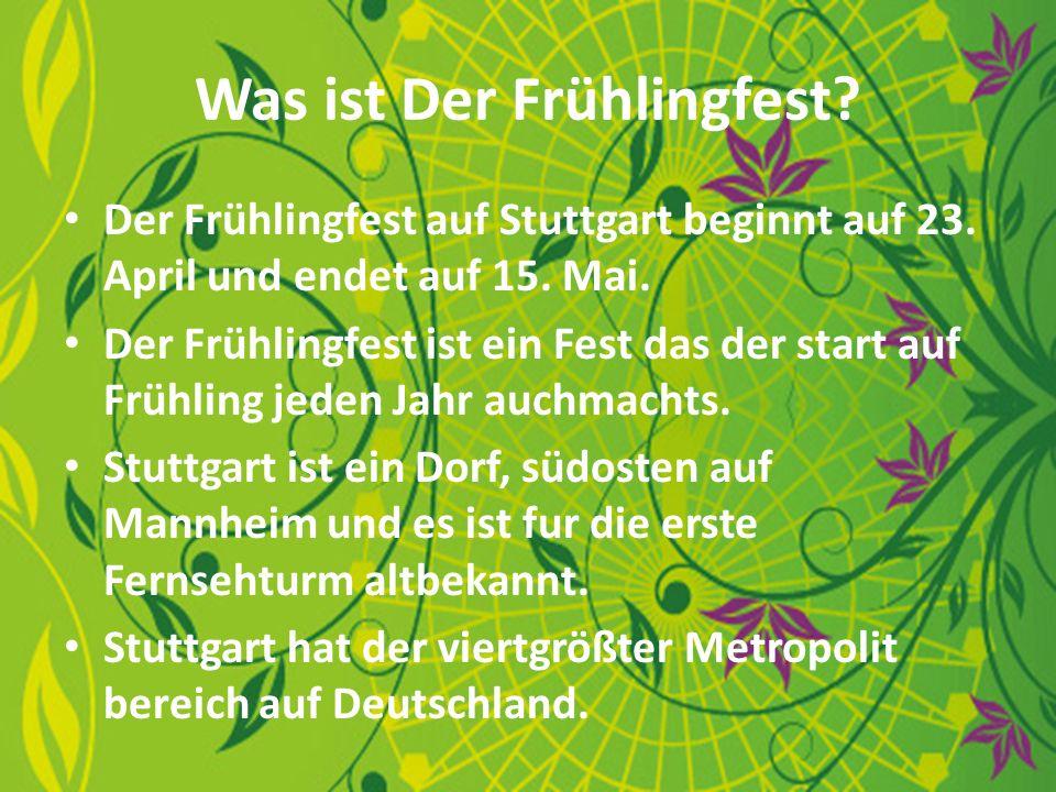 Was ist Der Frühlingfest. Der Frühlingfest auf Stuttgart beginnt auf 23.