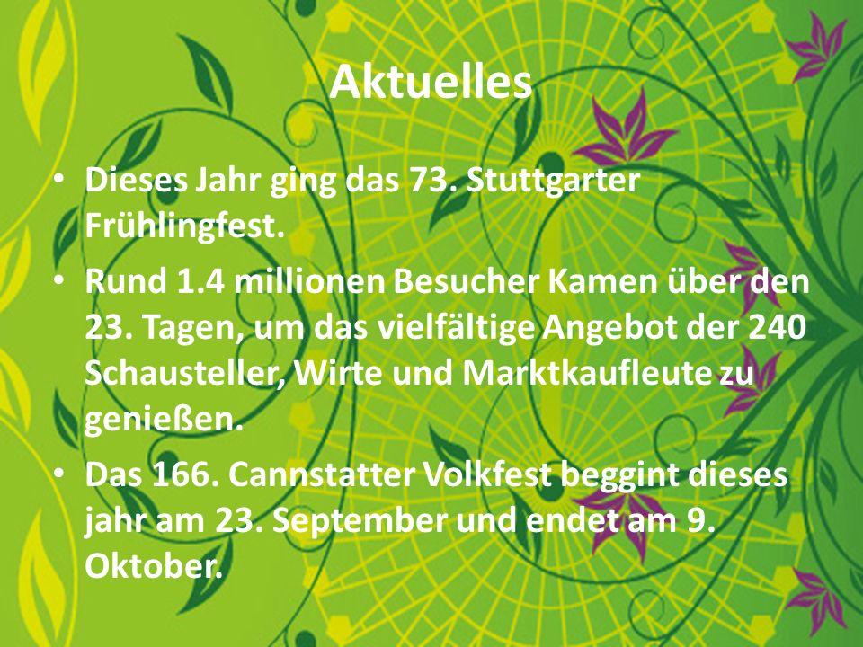 Aktuelles Dieses Jahr ging das 73. Stuttgarter Frühlingfest.
