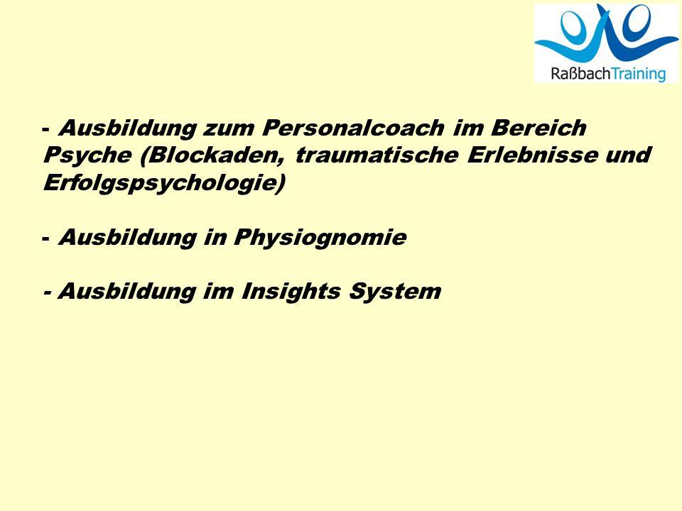 usbildung zum Personalcoach im Bereich Psyche (Blockaden, traumatische Erlebnisse und Erfolgspsychologie) usbildung in Physiognomie - Ausbildung im In