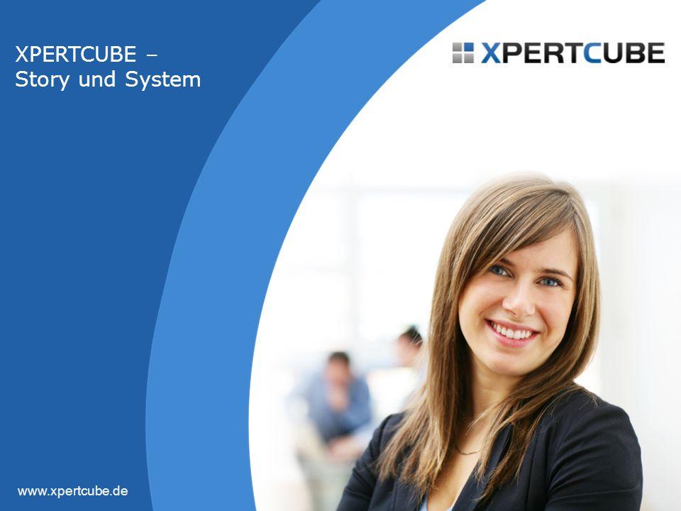 www.xpertcube.de XPERTCUBE – Story und System