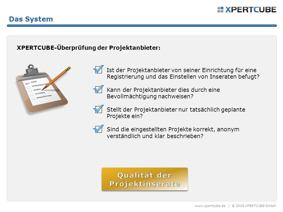 www.xpertcube.de | © 2009 XPERTCUBE GmbH XPERTCUBE-Überprüfung der Projektanbieter: Das System Ist der Projektanbieter von seiner Einrichtung für eine Registrierung und das Einstellen von Inseraten befugt.