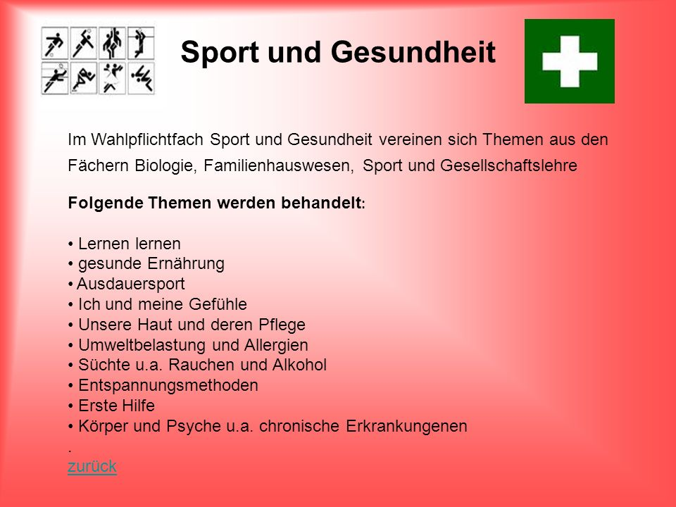 Sport und Gesundheit Im Wahlpflichtfach Sport und Gesundheit vereinen sich Themen aus den Fächern Biologie, Familienhauswesen, Sport und Gesellschafts