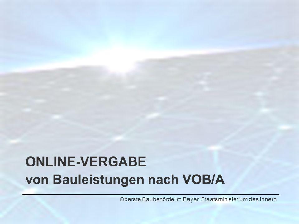 ONLINE-VERGABE von Bauleistungen nach VOB/A Oberste Baubehörde im Bayer. Staatsministerium des Innern