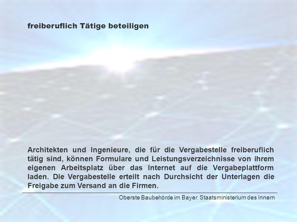 Oberste Baubehörde im Bayer. Staatsministerium des Innern freiberuflich Tätige beteiligen Architekten und Ingenieure, die für die Vergabestelle freibe