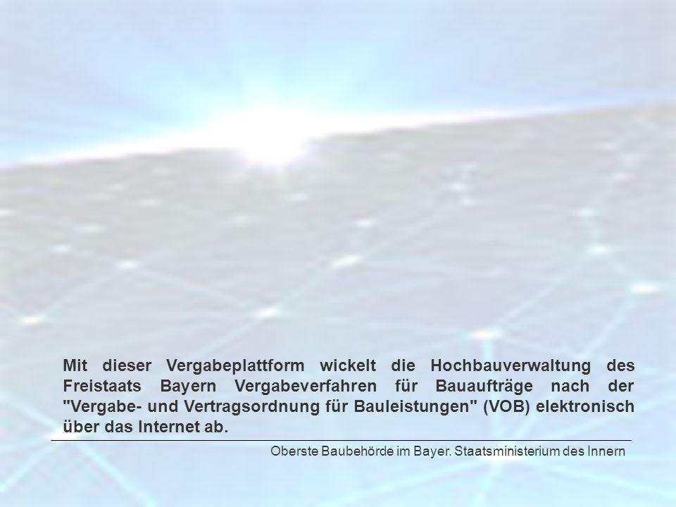 Mit dieser Vergabeplattform wickelt die Hochbauverwaltung des Freistaats Bayern Vergabeverfahren für Bauaufträge nach der Vergabe- und Vertragsordnung für Bauleistungen (VOB) elektronisch über das Internet ab.