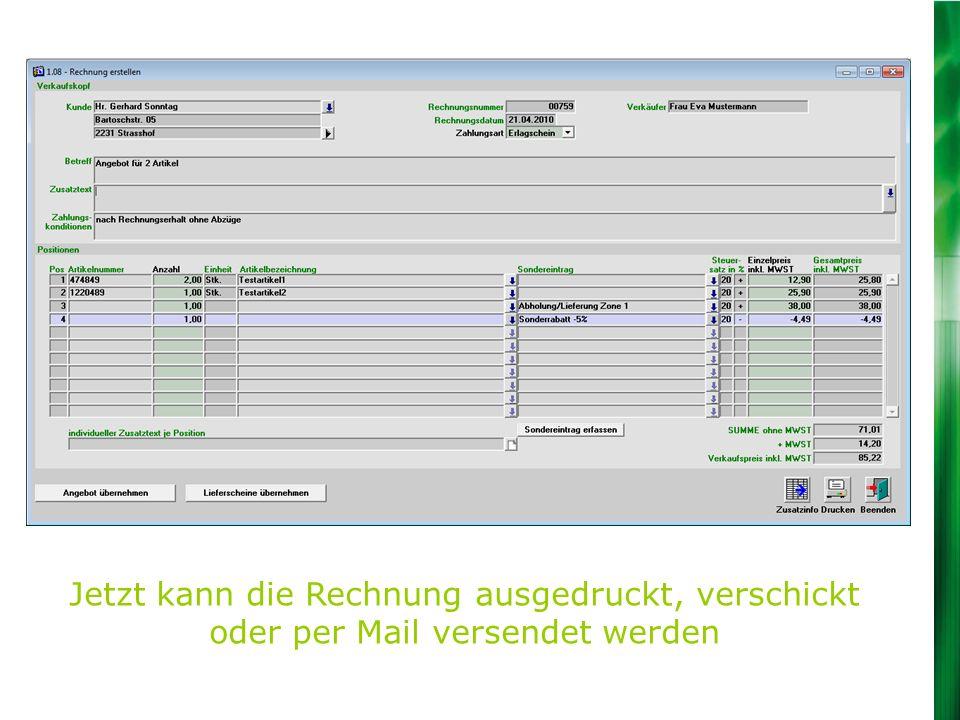 Jetzt kann die Rechnung ausgedruckt, verschickt oder per Mail versendet werden