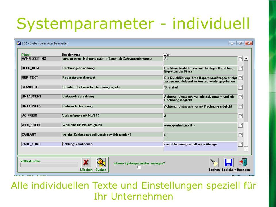 Systemparameter - individuell Alle individuellen Texte und Einstellungen speziell für Ihr Unternehmen