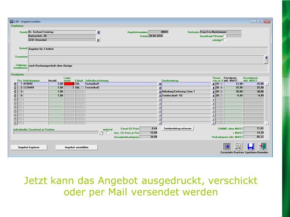 Jetzt kann das Angebot ausgedruckt, verschickt oder per Mail versendet werden