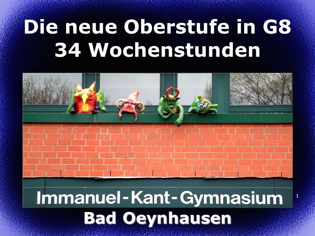 1 Die neue Oberstufe in G8 34 Wochenstunden Bad Oeynhausen