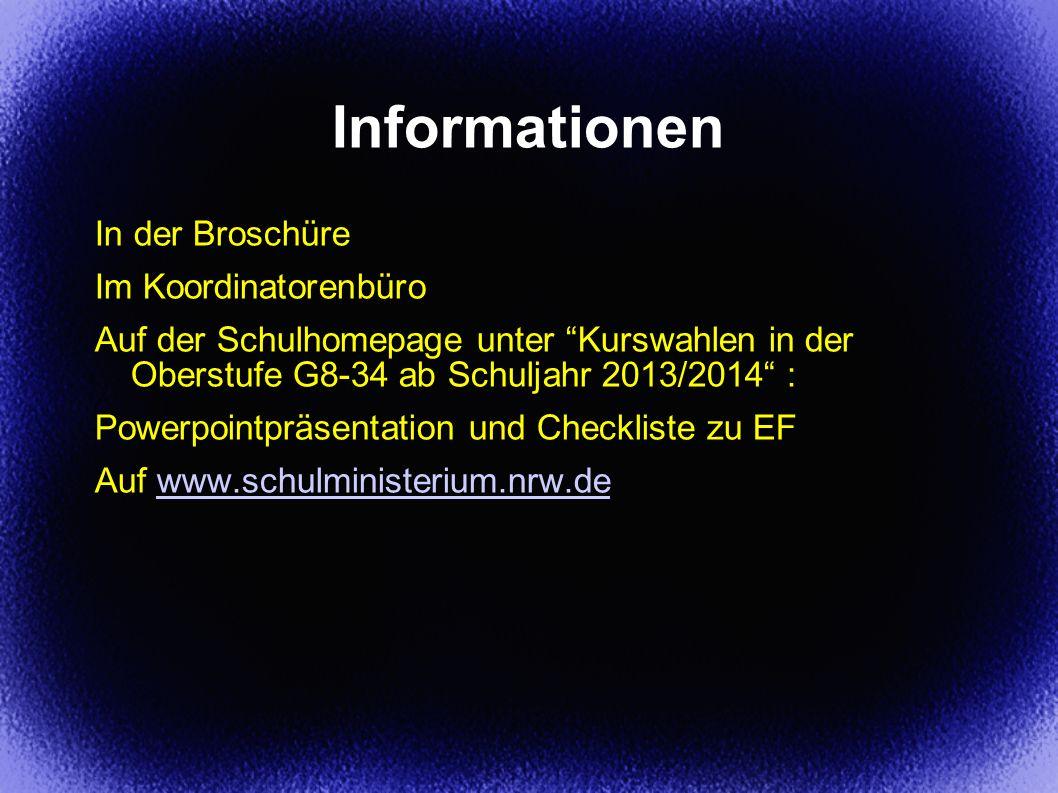 Informationen In der Broschüre Im Koordinatorenbüro Auf der Schulhomepage unter Kurswahlen in der Oberstufe G8-34 ab Schuljahr 2013/2014 : Powerpointp