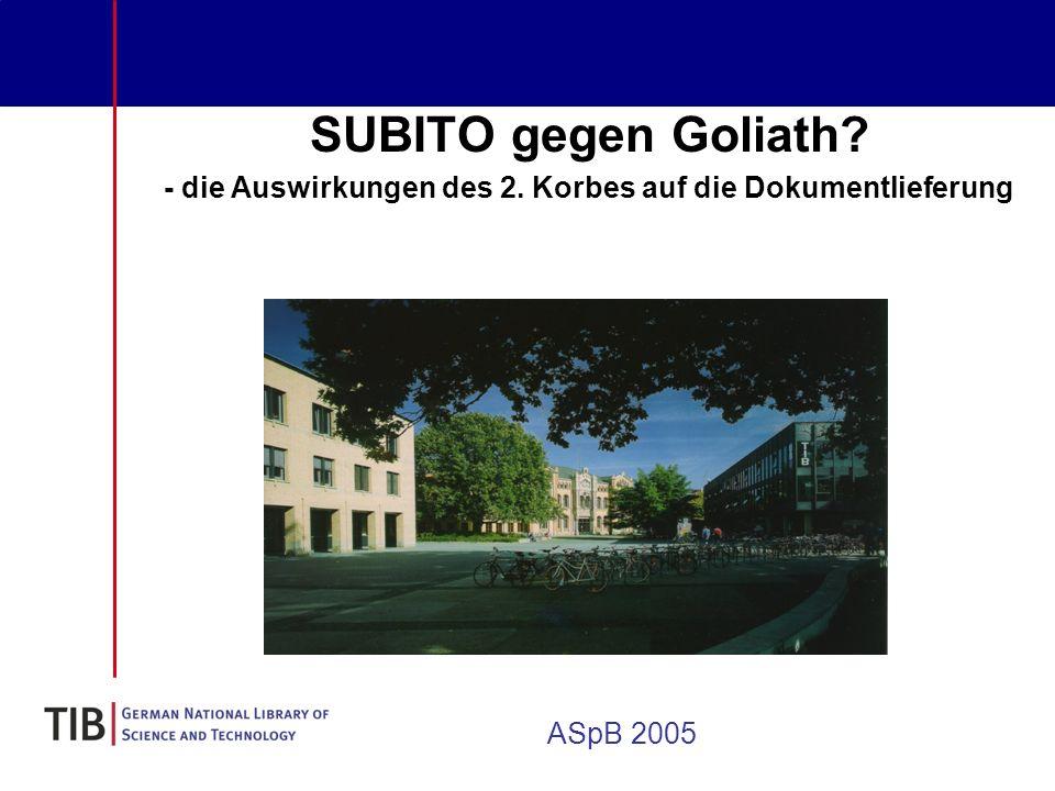 ASpB 2005 SUBITO gegen Goliath? - die Auswirkungen des 2. Korbes auf die Dokumentlieferung