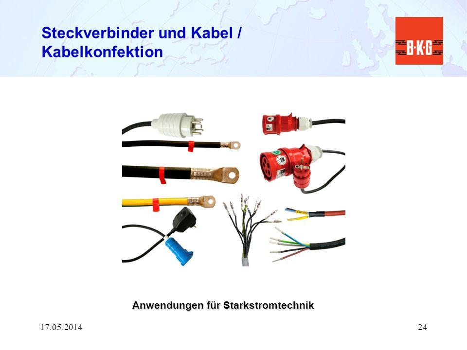 Steckverbinder und Kabel / Kabelkonfektion Anwendungen für Starkstromtechnik 17.05.201424