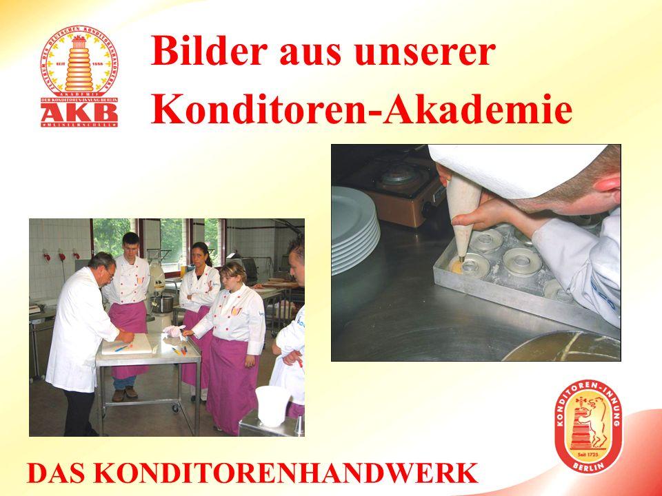 DAS KONDITORENHANDWERK Bilder aus unserer Konditoren-Akademie