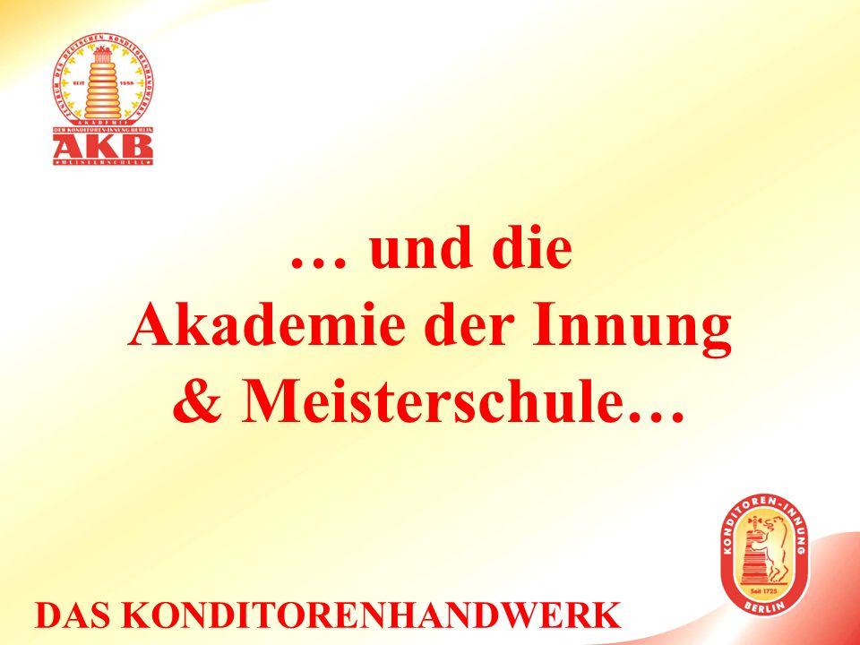 … und die Akademie der Innung & Meisterschule…