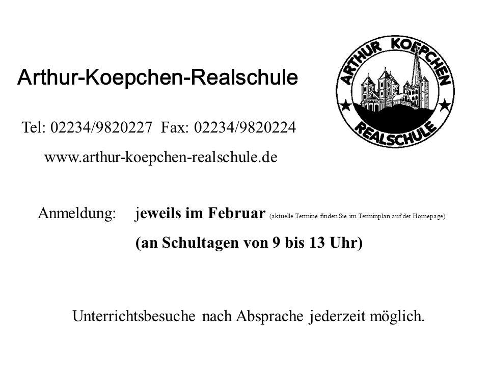Arthur-Koepchen-Realschule Anmeldung: jeweils im Februar (aktuelle Termine finden Sie im Terminplan auf der Homepage) (an Schultagen von 9 bis 13 Uhr)
