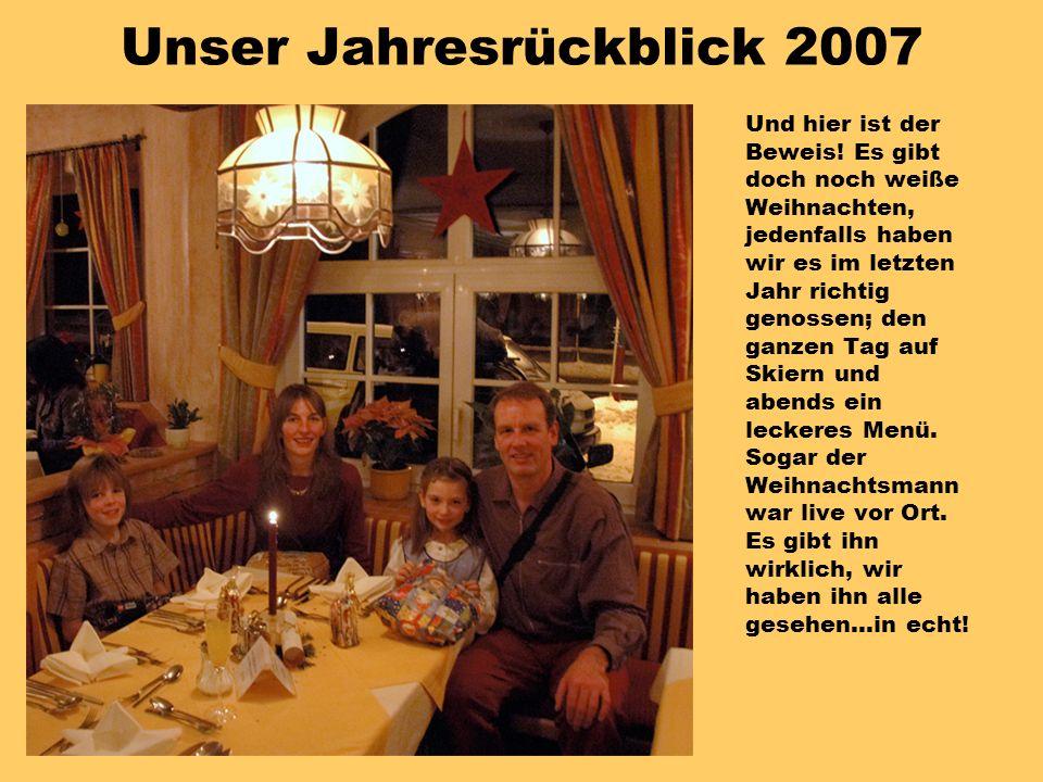 Unser Jahresrückblick 2007 Und hier ist der Beweis.