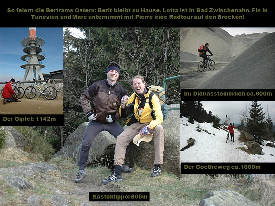 So feiern die Bertrams Ostern: Berit bleibt zu Hause, Lotta ist in Bad Zwischenahn, Fin in Tunesien und Marc unternimmt mit Pierre eine Radtour auf den Brocken.