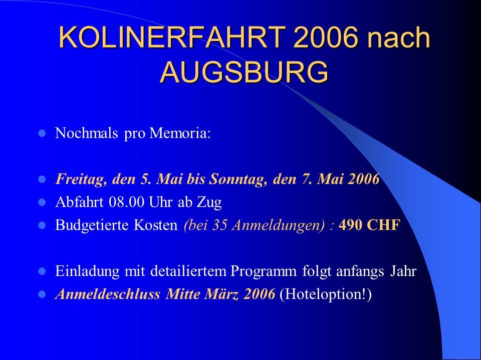 KOLINERFAHRT 2006 nach AUGSBURG Nochmals pro Memoria: Freitag, den 5.
