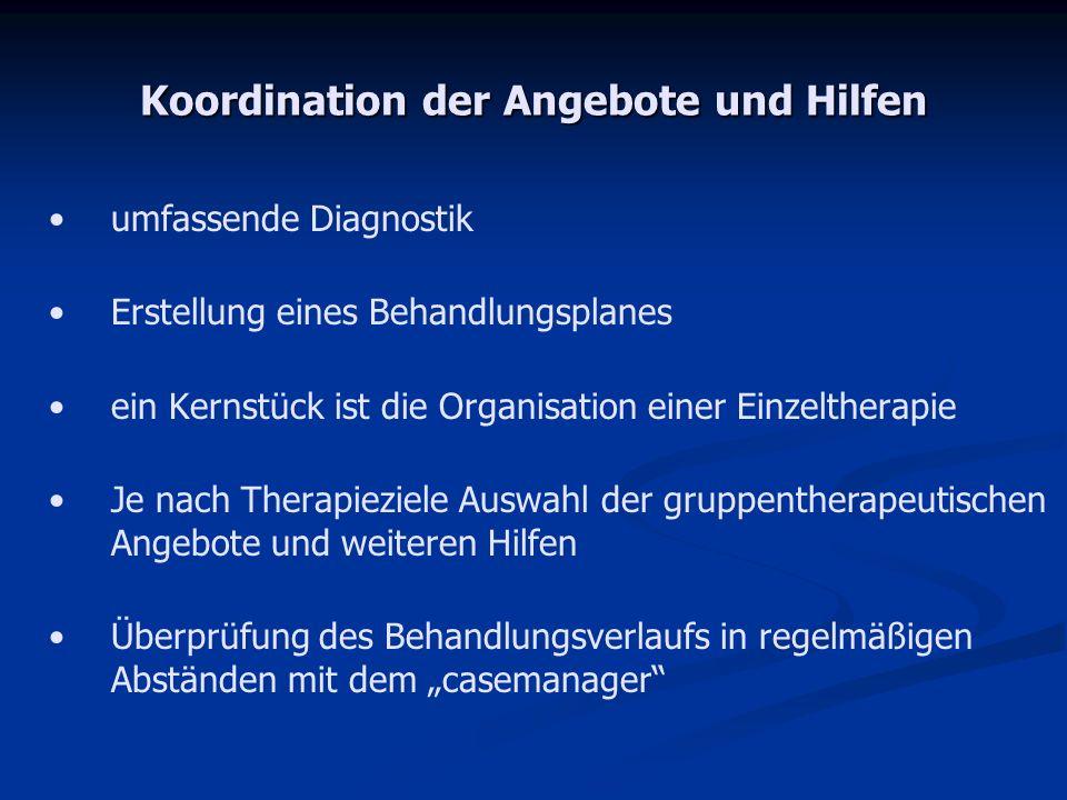 Koordination der Angebote und Hilfen umfassende Diagnostik Erstellung eines Behandlungsplanes ein Kernstück ist die Organisation einer Einzeltherapie