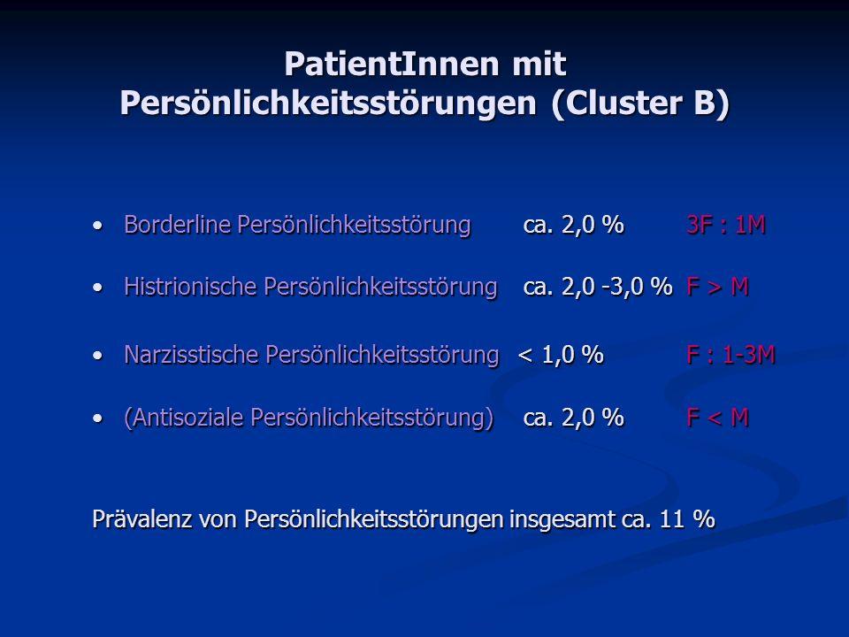 Cluster B Cluster B PatientInnen zeigen: dramatisches, emotionales, launisches Verhaltendramatisches, emotionales, launisches Verhalten StimmungsschwankungenStimmungsschwankungen ImpulsivitätImpulsivität starke Wut, zu geringe Kontrolle der Wutstarke Wut, zu geringe Kontrolle der Wut Geringes SelbstwertgefühlGeringes Selbstwertgefühl KritikempfindlichkeitKritikempfindlichkeit Tendenz zu selbst- / fremdschädigendem VerhaltenTendenz zu selbst- / fremdschädigendem Verhalten Nähe-DistanzschwierigkeitenNähe-Distanzschwierigkeiten u.