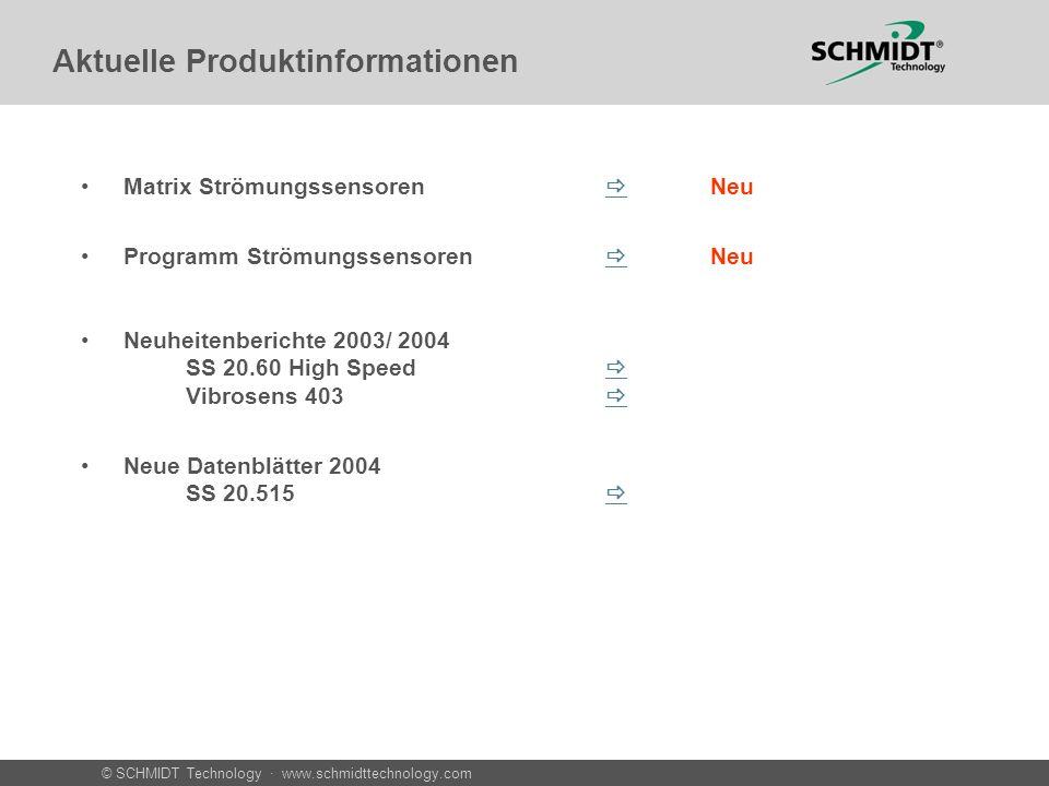 © SCHMIDT Technology · www.schmidttechnology.com Aktuelle Produktinformationen Matrix Strömungssensoren Neu Programm Strömungssensoren Neu Neuheitenbe
