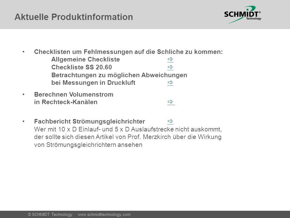 © SCHMIDT Technology · www.schmidttechnology.com Aktuelle Produktinformation Checklisten um Fehlmessungen auf die Schliche zu kommen: Allgemeine Check