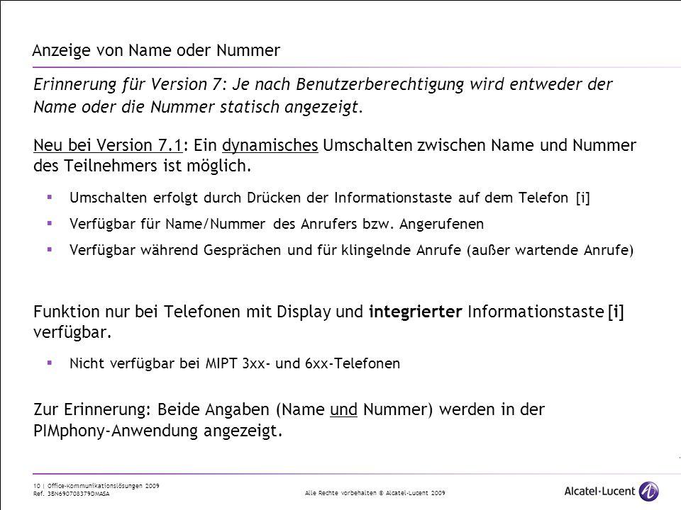 Alle Rechte vorbehalten © Alcatel-Lucent 2009 10 | Office-Kommunikationslösungen 2009 Ref. 3BN690708379DMASA Anzeige von Name oder Nummer Erinnerung f