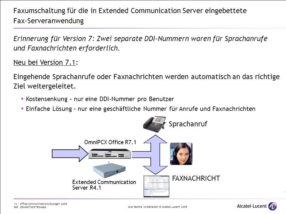 Alle Rechte vorbehalten © Alcatel-Lucent 2009 12 | Office-Kommunikationslösungen 2009 Ref. 3BN690708379DMASA Faxumschaltung für die in Extended Commun