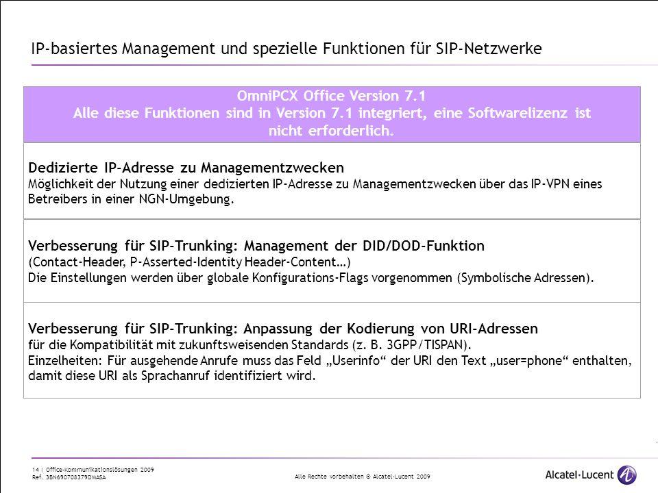 Alle Rechte vorbehalten © Alcatel-Lucent 2009 14 | Office-Kommunikationslösungen 2009 Ref. 3BN690708379DMASA IP-basiertes Management und spezielle Fun