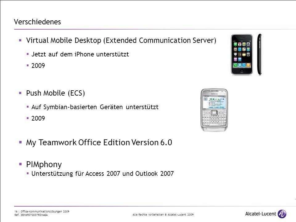 Alle Rechte vorbehalten © Alcatel-Lucent 2009 16 | Office-Kommunikationslösungen 2009 Ref. 3BN690708379DMASA Verschiedenes Virtual Mobile Desktop (Ext