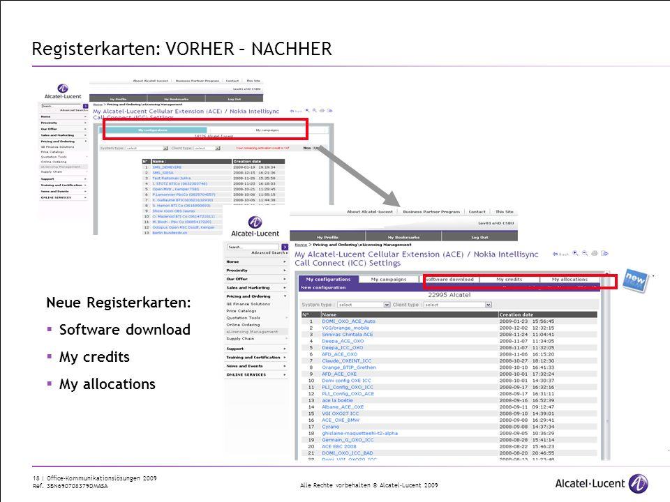 Alle Rechte vorbehalten © Alcatel-Lucent 2009 18 | Office-Kommunikationslösungen 2009 Ref. 3BN690708379DMASA Registerkarten: VORHER – NACHHER Neue Reg