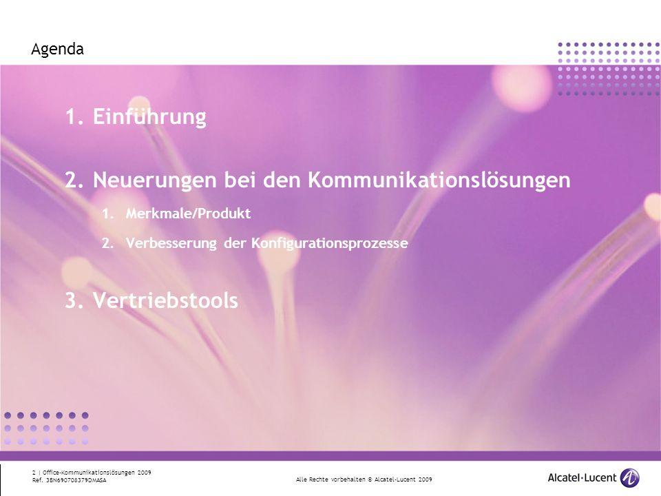 Alle Rechte vorbehalten © Alcatel-Lucent 2009 2 | Office-Kommunikationslösungen 2009 Ref. 3BN690708379DMASA Agenda 1.Einführung 2.Neuerungen bei den K