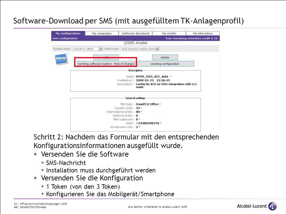 Alle Rechte vorbehalten © Alcatel-Lucent 2009 20 | Office-Kommunikationslösungen 2009 Ref. 3BN690708379DMASA Software-Download per SMS (mit ausgefüllt