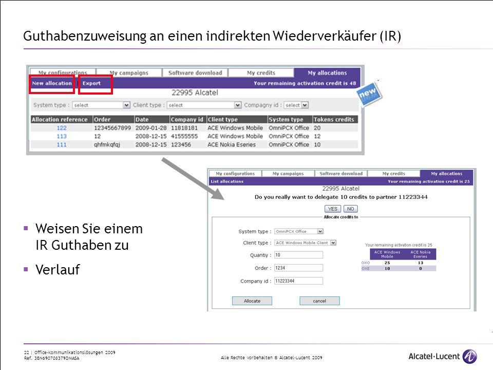 Alle Rechte vorbehalten © Alcatel-Lucent 2009 22 | Office-Kommunikationslösungen 2009 Ref. 3BN690708379DMASA Guthabenzuweisung an einen indirekten Wie