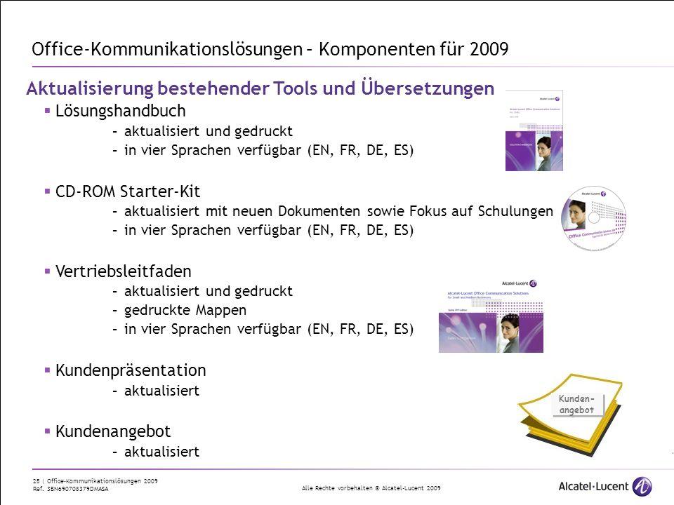 Alle Rechte vorbehalten © Alcatel-Lucent 2009 25 | Office-Kommunikationslösungen 2009 Ref. 3BN690708379DMASA Office-Kommunikationslösungen – Komponent