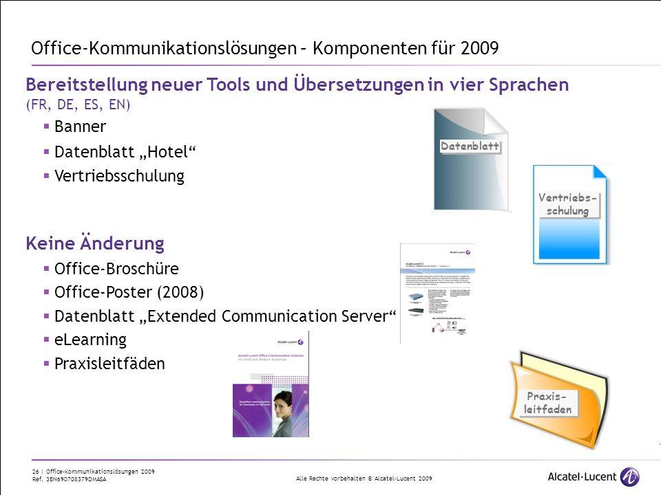 Alle Rechte vorbehalten © Alcatel-Lucent 2009 26 | Office-Kommunikationslösungen 2009 Ref. 3BN690708379DMASA Office-Kommunikationslösungen – Komponent