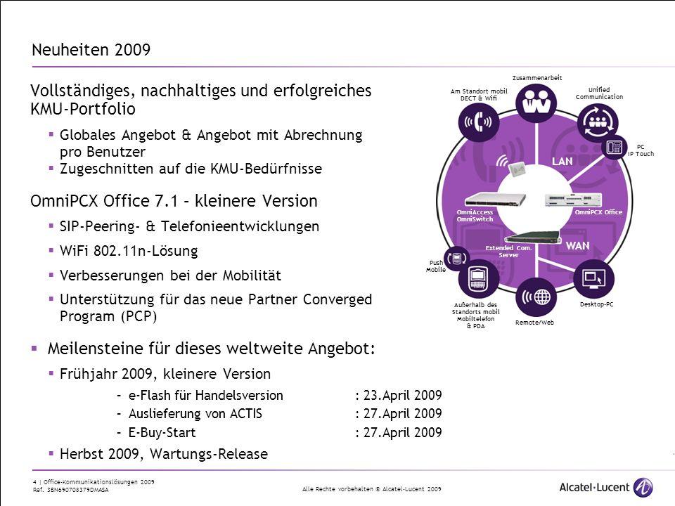 Alle Rechte vorbehalten © Alcatel-Lucent 2009 4 | Office-Kommunikationslösungen 2009 Ref. 3BN690708379DMASA Vollständiges, nachhaltiges und erfolgreic